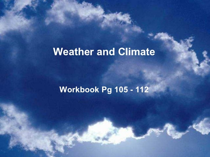 Weather and Climate Workbook Pg 105 - 112