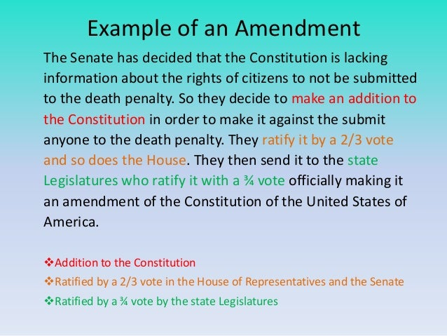 Example of an Amendment The Senate has decided that the Constitution is lacking information about the rights of citizens t...