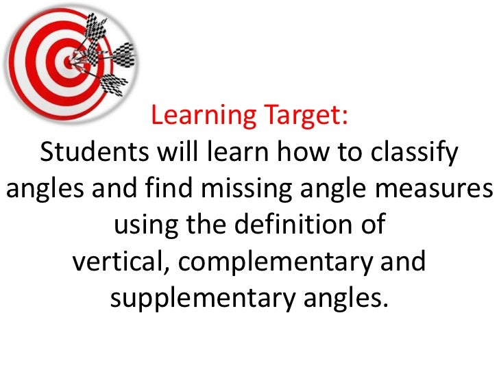 Learning Target:Students will learn how to classify angles and find missing angle measures using the definition of vertica...