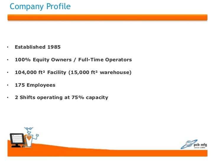 Company Profile•    Established 1985•    100% Equity Owners / Full-Time Operators•    104,000 ft² Facility (15,000 ft² war...