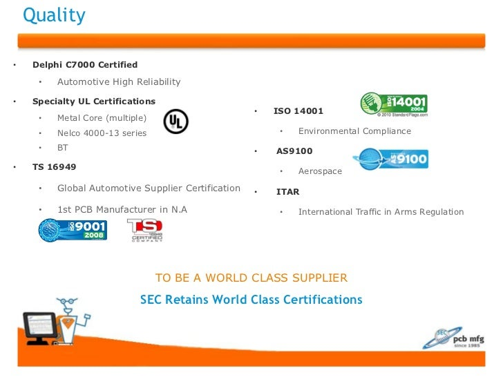 Quality•    Delphi C7000 Certified      •   Automotive High Reliability•    Specialty UL Certifications                   ...