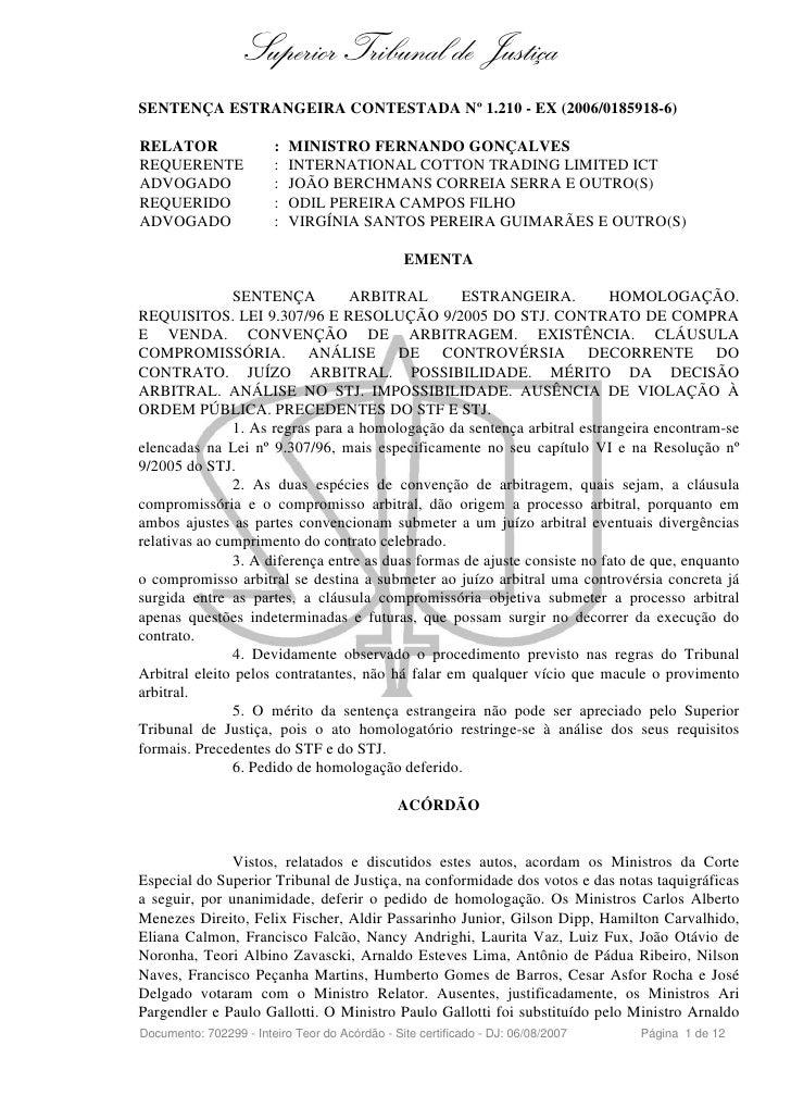 Superior Tribunal de Justiça SENTENÇA ESTRANGEIRA CONTESTADA Nº 1.210 - EX (2006/0185918-6)  RELATOR                 :   M...