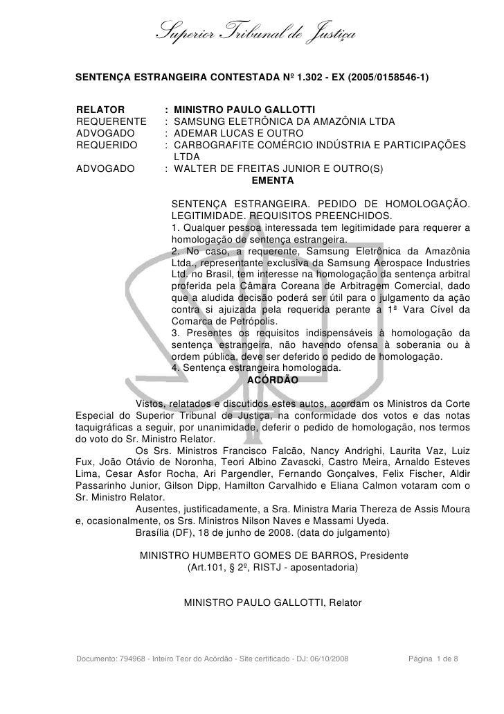 Superior Tribunal de Justiça SENTENÇA ESTRANGEIRA CONTESTADA Nº 1.302 - EX (2005/0158546-1)   RELATOR                  : M...
