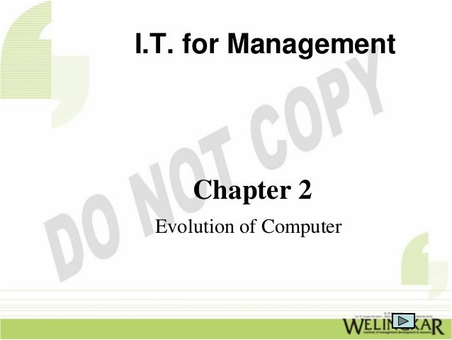 I.T. for Management     Chapter 2 Evolution of Computer