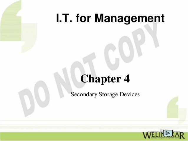 I.T. for Management     Chapter 4  Secondary Storage Devices