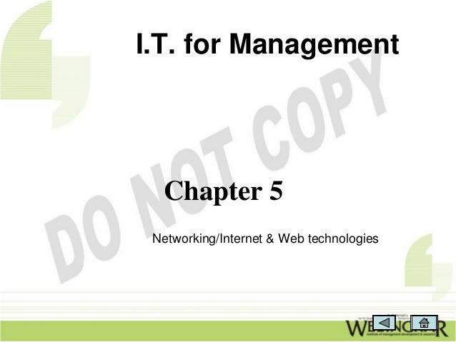 I.T. for Management  Chapter 5 Networking/Internet & Web technologies