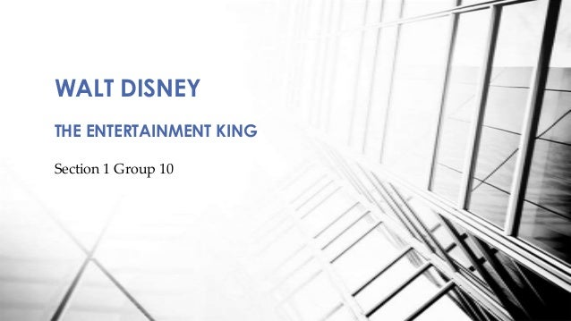 the walt disney company: the entertainment king essay Since the entertainment industry focuses on making the customer spend more,  disney's product  (the walt disney company- a case study)  its racial  comment in some of its videos that led it to produce movies like the lion king,  which was    8083018.