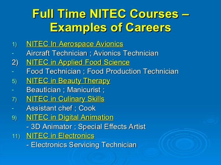Full Time NITEC Courses – Examples of Careers <ul><li>NITEC In Aerospace Avionics </li></ul><ul><li>Aircraft Technician ; ...