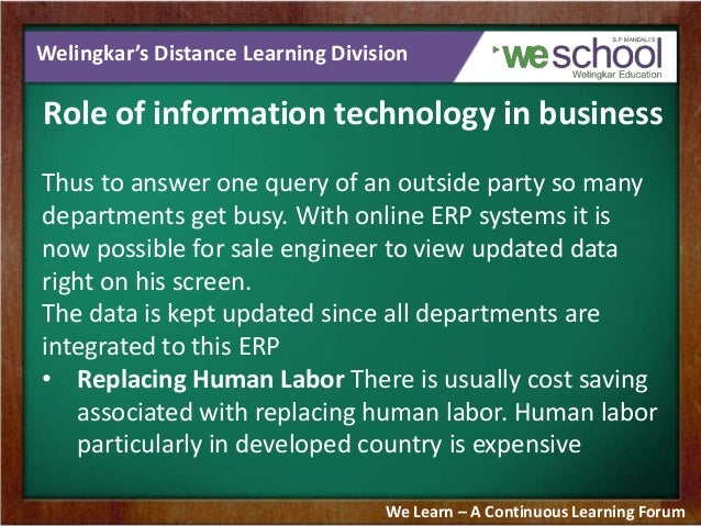 role of information technology in effective Information technology starts playing the role of the saviour right from the beginning when you are going for hiring from posting jobs to analysing applications and everything including tests and screening, information technology can help hr managers reduce their workload.