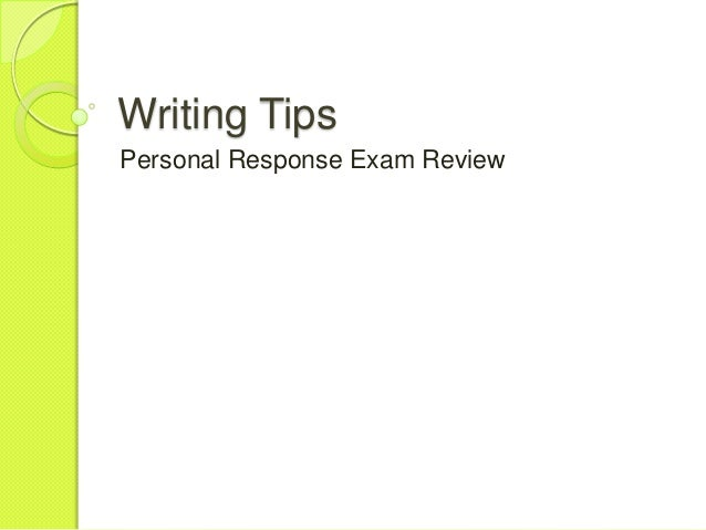 Writing TipsPersonal Response Exam Review