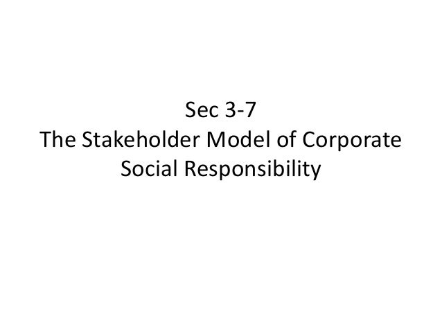 Sec 3-7The Stakeholder Model of Corporate        Social Responsibility