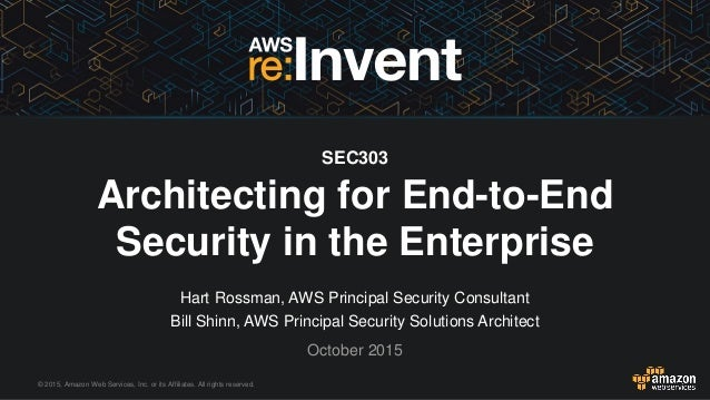 © 2015, Amazon Web Services, Inc. or its Affiliates. All rights reserved. Hart Rossman, AWS Principal Security Consultant ...