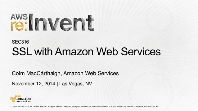 November 12, 2014   Las Vegas, NV Colm MacCárthaigh, Amazon Web Services