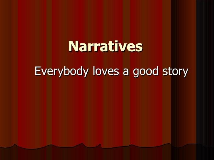 NarrativesEverybody loves a good story
