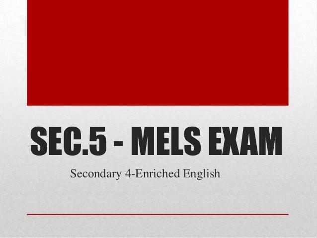 SEC.5 - MELS EXAMSecondary 4-Enriched English