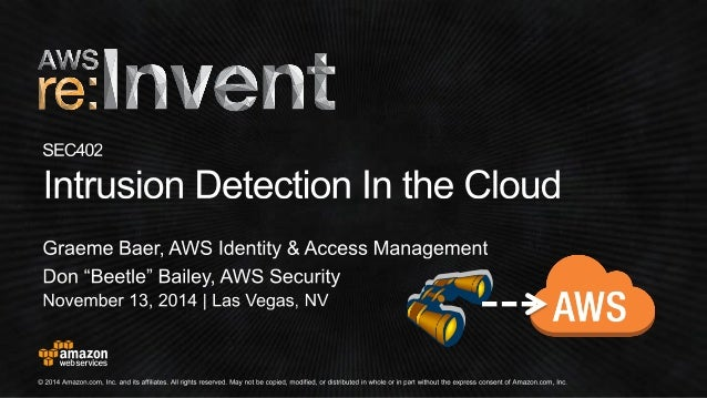 Today's Geek Agenda  •Intrusion detection in your AWS environment  •AWS-specific security features to build with  •AWS-spe...