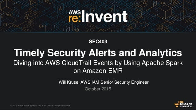 © 2015, Amazon Web Services, Inc. or its Affiliates. All rights reserved. Will Kruse, AWS IAM Senior Security Engineer Oct...