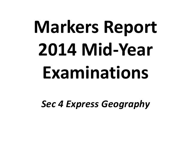 Sec 4 express markers report MYE2014