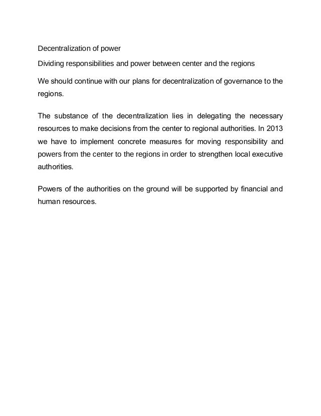 Decentralization of powerDividing responsibilities and power between center and the regionsWe should continue with our pla...