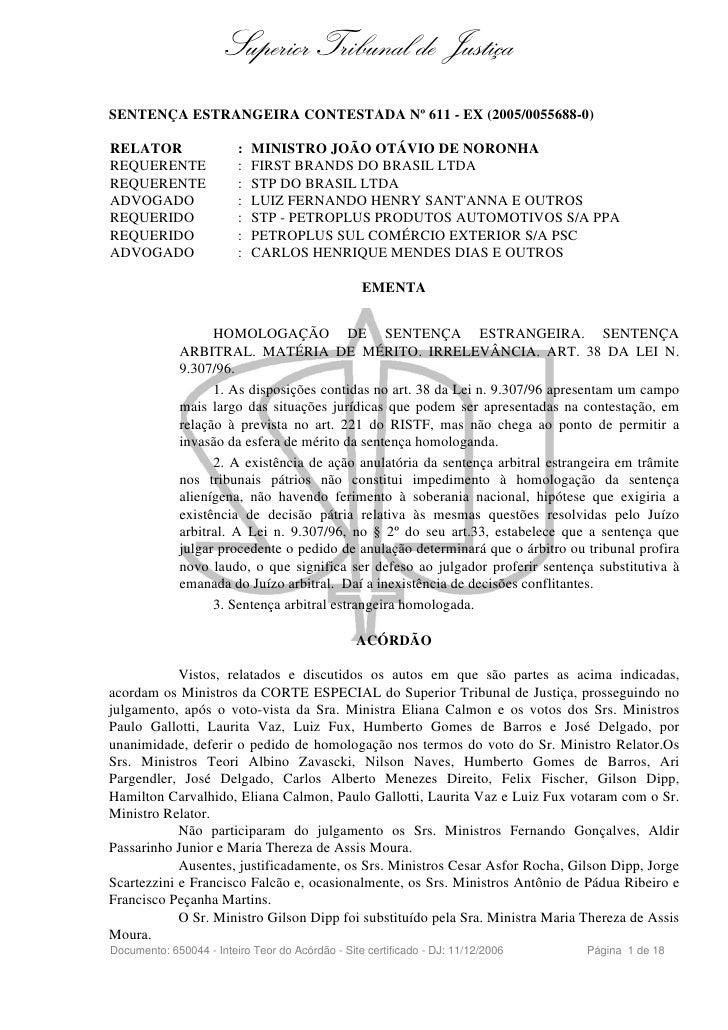 Superior Tribunal de Justiça SENTENÇA ESTRANGEIRA CONTESTADA Nº 611 - EX (2005/0055688-0)  RELATOR                  :   MI...