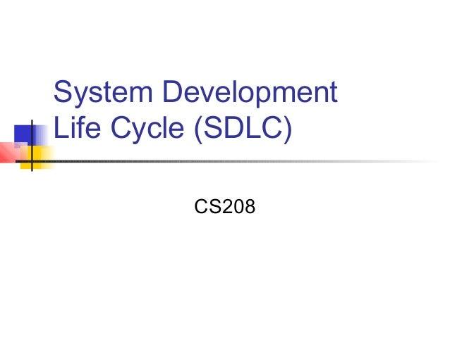 System DevelopmentLife Cycle (SDLC)        CS208