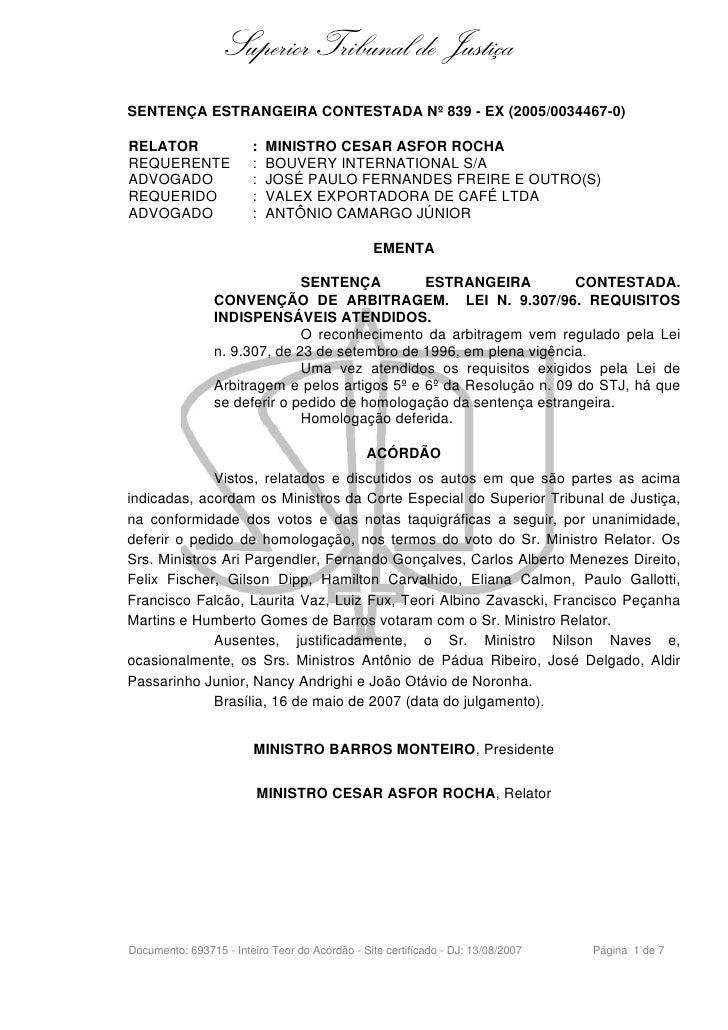 Superior Tribunal de Justiça SENTENÇA ESTRANGEIRA CONTESTADA Nº 839 - EX (2005/0034467-0)  RELATOR                 :   MIN...