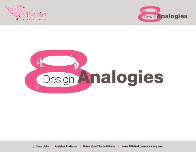 8     Design    Analogies8      Design                     Analogiesc. diane gibbs | Assistant Professor | University of S...