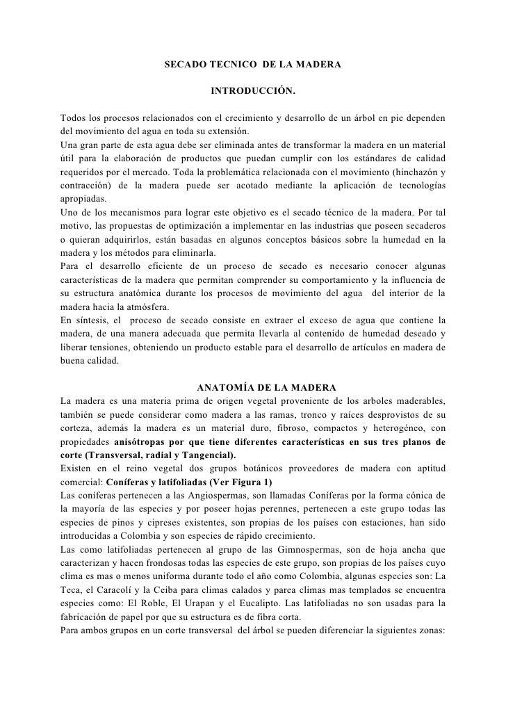 SECADO TECNICO DE LA MADERA                                       INTRODUCCIÓN.  Todos los procesos relacionados con el cr...