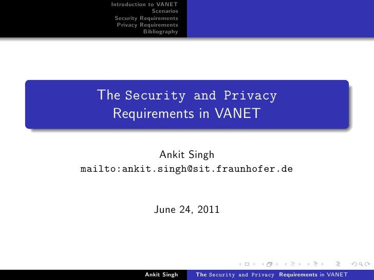 Introduction to VANET                   Scenarios      Security Requirements       Privacy Requirements                Bib...