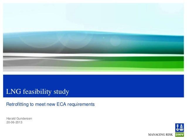 Harald Gundersen20-06-2013LNG feasibility studyRetrofitting to meet new ECA requirements