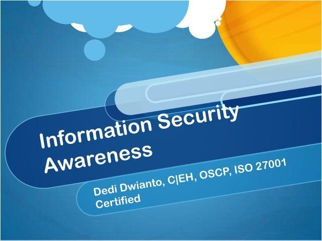 Sasaran Memperoleh pemahaman atas pengertian Information Security (Keamanan Informasi) Menginformasikan / mensosialisasi K...