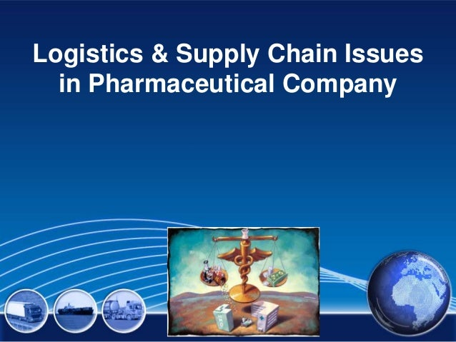 Logistics & Supply Chain Issues  in Pharmaceutical Company