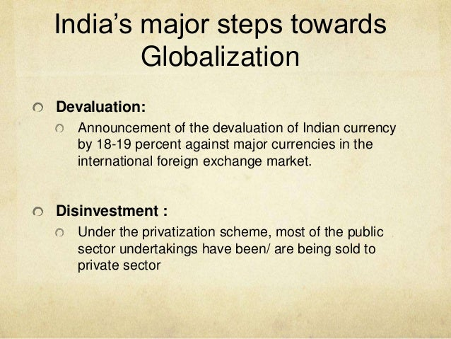 the economic globalisation nationalism and reforms in india This is the group discussion on globalization vs nationalism to start with i would like to state the economic reforms done in 1991 then pm of india mr hi friends my point on globalization vs nationalism globalization help india by providing more industry seeking to india but in old.