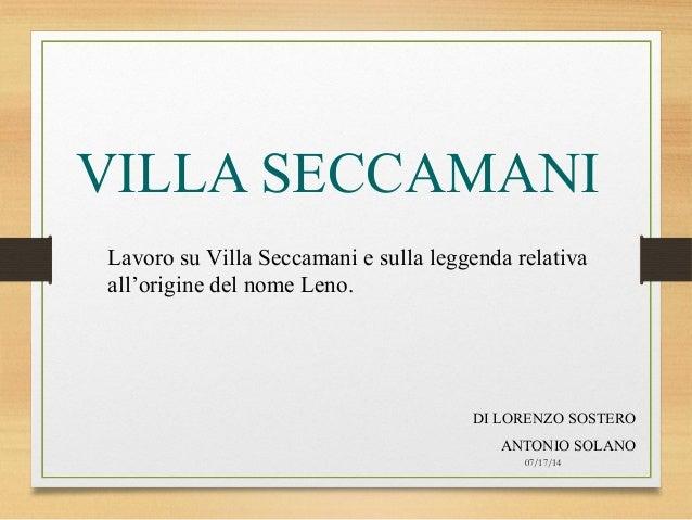 07/17/14 VILLA SECCAMANI DI LORENZO SOSTERO ANTONIO SOLANO Lavoro su Villa Seccamani e sulla leggenda relativa all'origine...