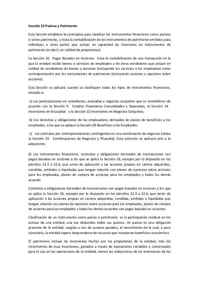 Sección 22 Pasivos y PatrimonioEsta Sección establece los principios para clasificar los instrumentos financieros como pas...