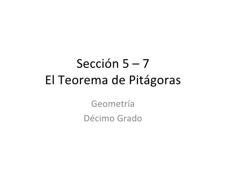 Sección 5 – 7 El Teorema de Pitágoras Geometría Décimo Grado