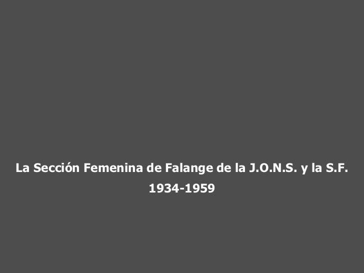 La Sección Femenina de Falange de la J.O.N.S. y la S.F. 1934-1959
