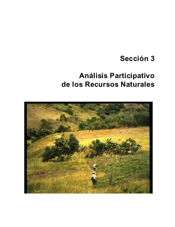 Sección 3     Análisis Participativode los Recursos Naturales