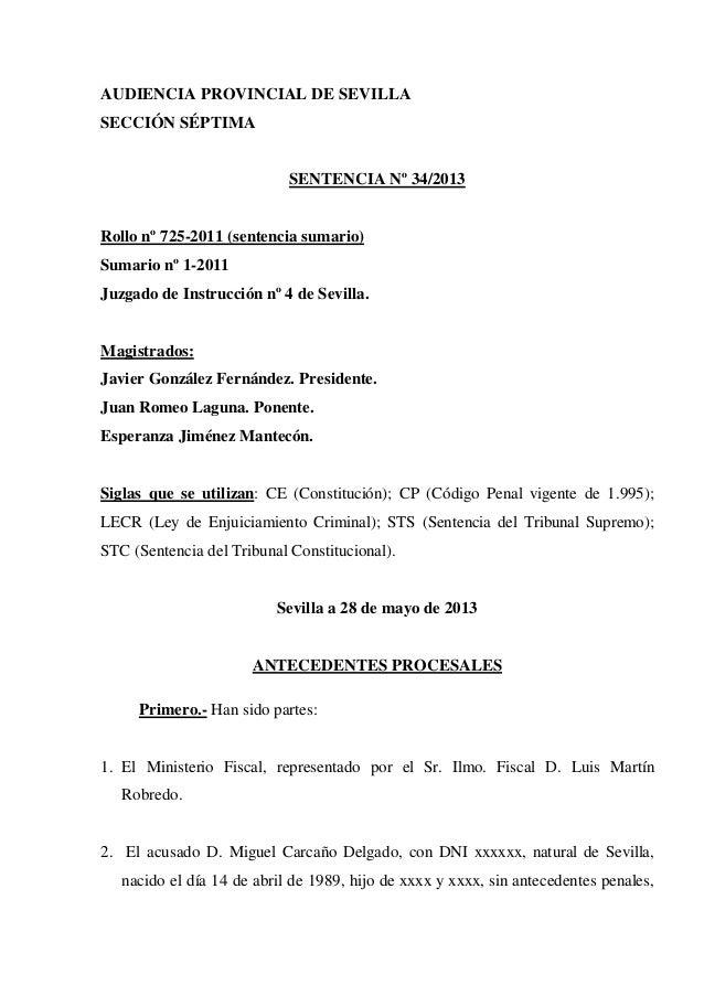 AUDIENCIA PROVINCIAL DE SEVILLASECCIÓN SÉPTIMASENTENCIA Nº 34/2013Rollo nº 725-2011 (sentencia sumario)Sumario nº 1-2011Ju...