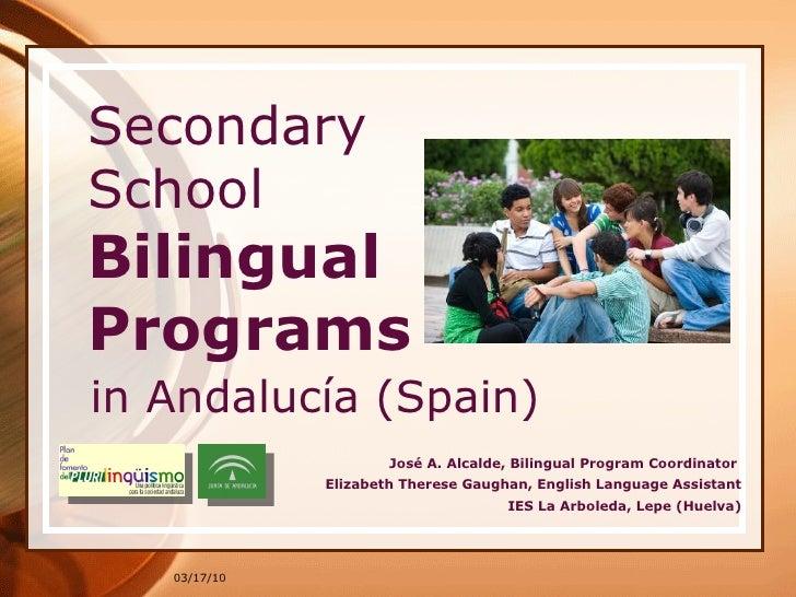 03/17/10 Secondary  School Bilingual Programs   José A. Alcalde, Bilingual Program Coordinator  Elizabeth Therese Gaughan,...