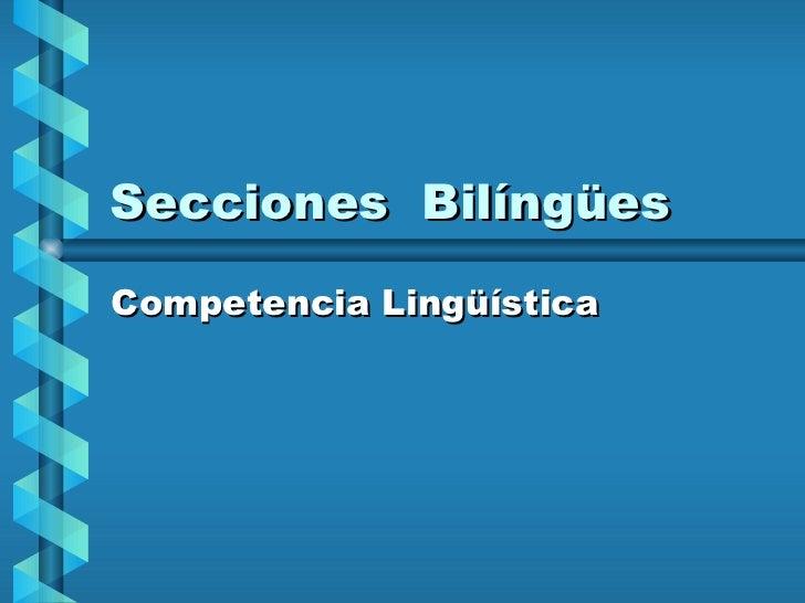 Secciones  Bilíngües Competencia Lingüística