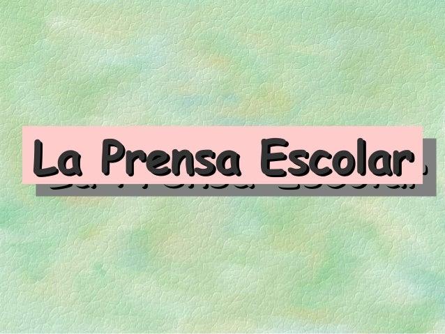 La Prensa Escolar La Prensa Escolar