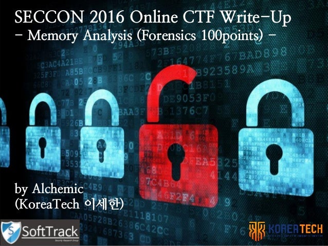 SECCON 2016 Online CTF Write-Up - Memory Analysis (Forensics 100points) - by Alchemic (KoreaTech 이세한)