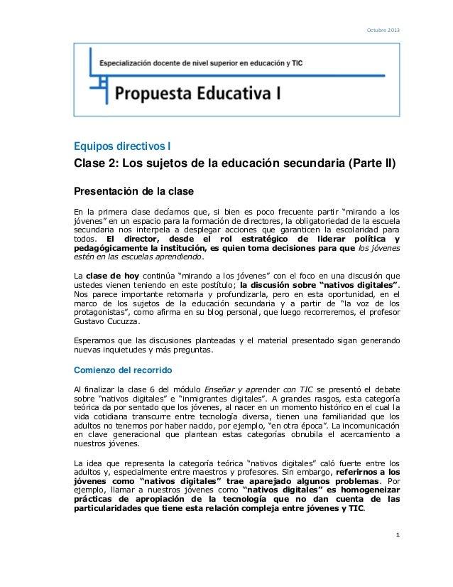 Octubre 2013 1 Equipos directivos I Clase 2: Los sujetos de la educación secundaria (Parte II) Presentación de la clase En...