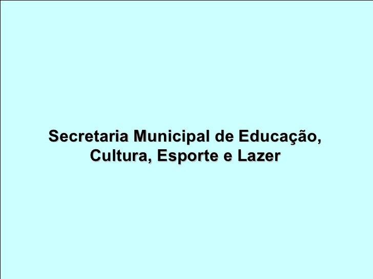 Secretaria Municipal de Educação, Cultura, Esporte e Lazer