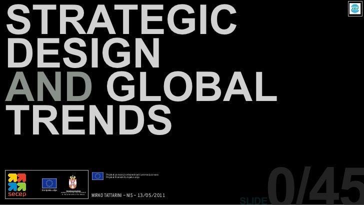 STRATEGICDESIGNAND GLOBALTRENDS                                                 Projekat za razvoj konkurentnosti i promoc...