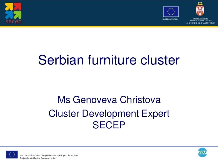 Serbian furniture cluster<br />Ms Genoveva Christova <br />Cluster Development Expert SECEP<br />