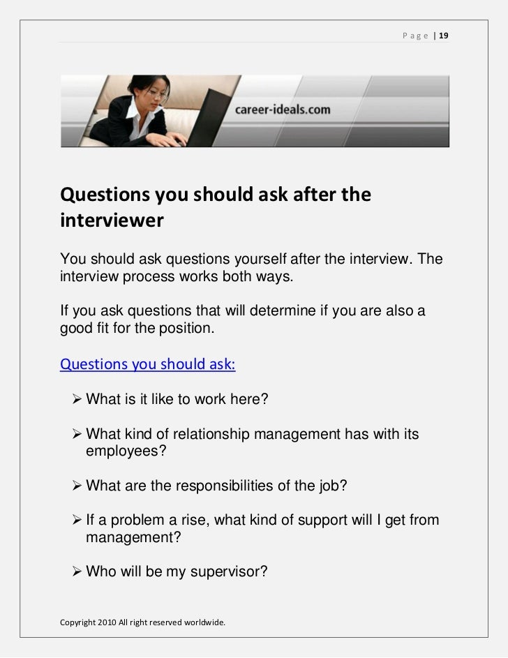 19 p a g e 19questions you should ask after theintervieweryou should ask questions yourself after the interview