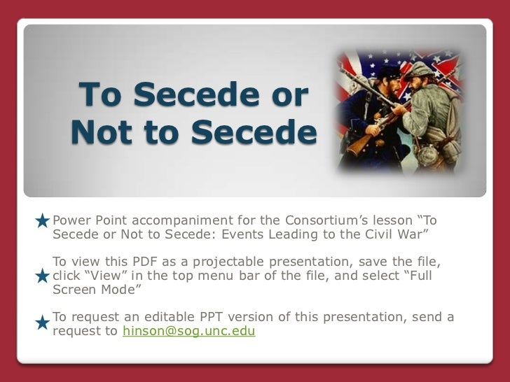 """To Secede or  Not to SecedePower Point accompaniment for the Consortium's lesson """"ToSecede or Not to Secede: Events Leadin..."""