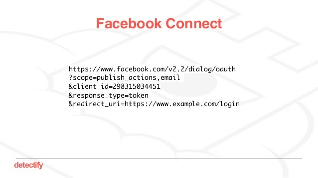 detectify https://www.facebook.com/v2.2/dialog/oauth ?scope=publish_actions,email &client_id=298315034451 &response_type=...